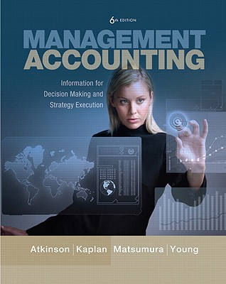 Management Accounting By Kaplan, Robert S./ Atkinson, Anthony A./ Matsumura, Ella Mae/ Young, S. Mark