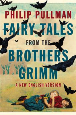 Fairy Tales from the Brothers Grimm By Pullman, Philip