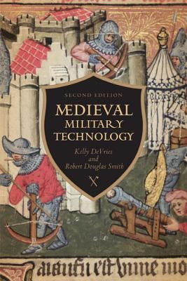 Medieval Military Technology By Devries, Kelly/ Smith, Robert
