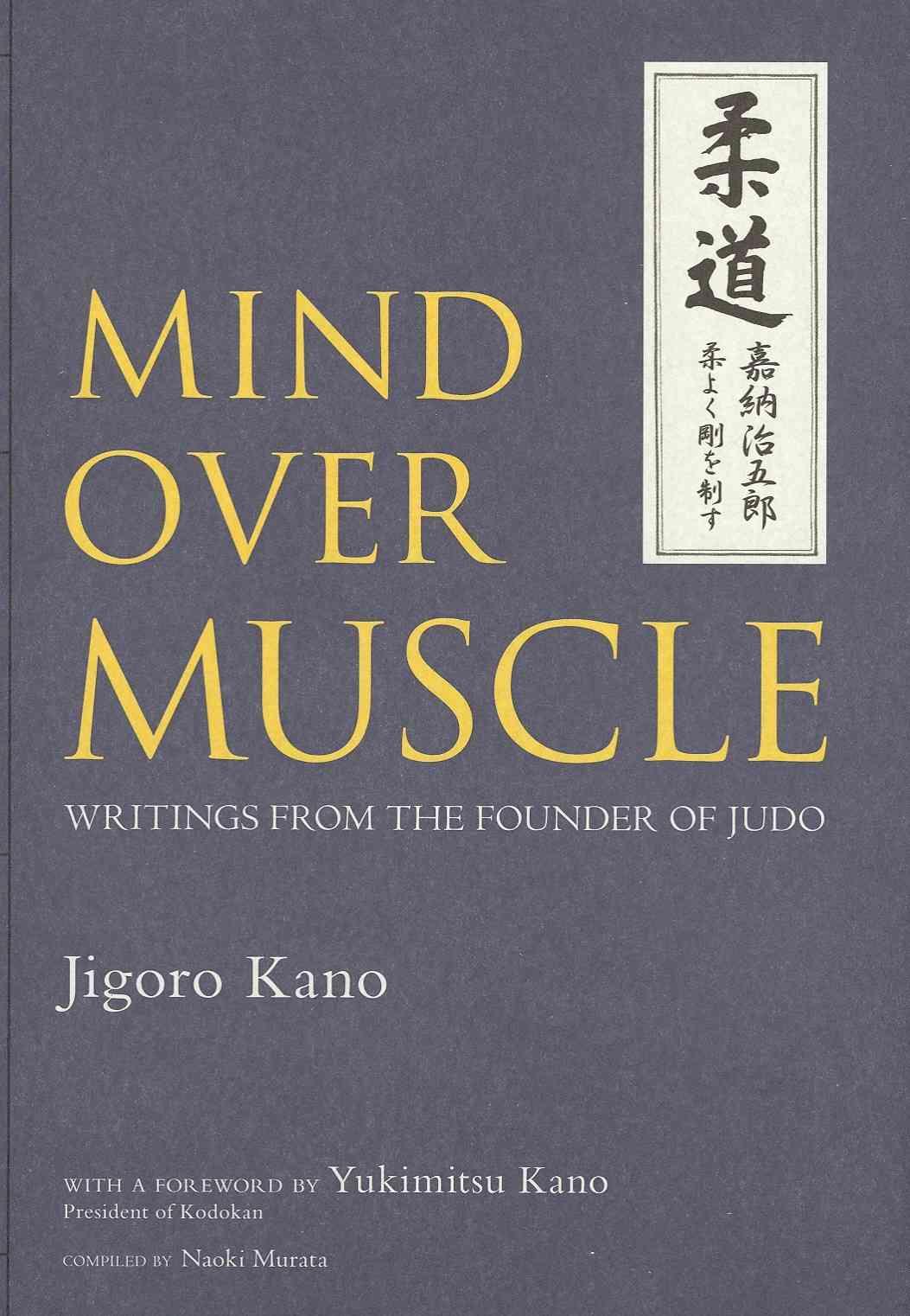 Mind over Muscle By Kano, Jigoro/ Kano, Yukimitsu (FRW)/ Murata, Naoki (COM)
